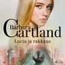 Barbara Cartland - Lucia ja rakkaus