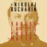 Nikolaj Bucharin - Världslägets Problematik