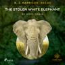 B. J. Harrison Reads The Stolen White Elephant - äänikirja