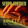 Seppo Jokinen - Koskinen ja raadonsyöjä