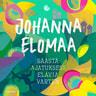Johanna Elomaa - Säästä ajatuksesi eläviä varten