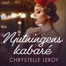 Chrystelle Leroy - Njutningens kabaré - erotisk novell