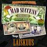 Tuomas Milonoff ja Riku Rantala - Mad Success - Seikkailijan self help 4 LAISKUUS