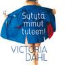 Victoria Dahl - Sytytä minut tuleen!