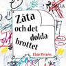 Elsie Petrén - Zäta och det dolda brottet