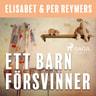 Elisabet og Per Reymers - Ett barn försvinner