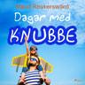 Dagar med Knubbe - äänikirja