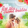 Stina Jonsson - Att äta crème brûlée