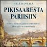 Pikisaaresta Pariisiin – Suomalaismatkaajien kokemuksia 1800-luvun Euroopassa - äänikirja