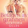 Vicktoria Gilles - Betagen av grannen - erotisk novell