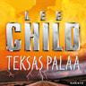 Lee Child - Teksas palaa