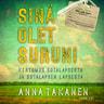 Anna Takanen - Sinä olet suruni – Kertomus sotalapsesta ja sotalapsen lapsesta