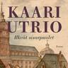 Kaari Utrio - Ilkeät sisarpuolet