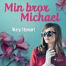 Mary Stewart - Min bror Michael