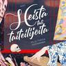 Vilja-Tuulia Huotarinen - Heistä tuli taiteilijoita – 12 muotokuvaa suomalaisista naistaiteilijoista