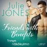 Julie Jones - Friends with Benefits: Tonyn näkökulma