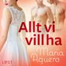 Maria Aguero - Allt vi vill ha - erotisk novell