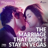 Phoenix Rayne - The Marriage That Didn't Stay In Vegas