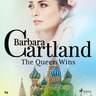 The Queen Wins (Barbara Cartland's Pink Collection 94) - äänikirja