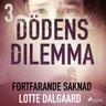 Dödens dilemma 3 - Fortfarande saknad - äänikirja