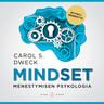 Mindset – Menestymisen psykologia - äänikirja