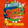 Freddien superihmeellinen seikkailu - äänikirja