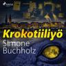 Simone Buchholz - Krokotiiliyö