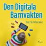 Patrik Wincent - Den digitala barnvakten