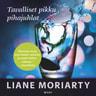 Liane Moriarty - Tavalliset pikku pihajuhlat