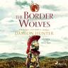 Damion Hunter - The Border Wolves