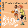Tuula Kallioniemi ja Silja-Maria Wihersaari - Konstikas koripallo