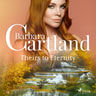Barbara Cartland - Theirs to Eternity