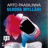 Arto Paasilinna - Ulvova mylläri