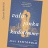 Jill Santopolo - Valo jonka kadotimme