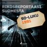 Rikosreportaasi Suomesta 1991 - äänikirja