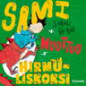 Sami muuttuu hirmuliskoksi - äänikirja