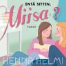 Henna Helmi Heinonen - Entä sitten, Miisa?