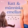 Therese Lilliesköld - Katt och människa emellan