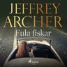 Jeffrey Archer - Fula fiskar