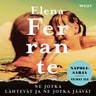 Elena Ferrante - Ne jotka lähtevät ja ne jotka jäävät – Aikuisvuodet