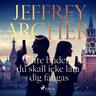 Jeffrey Archer - Elfte budet: du skall icke låta dig fångas