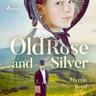 Old Rose and Silver - äänikirja