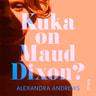 Alexandra Andrews - Kuka on Maud Dixon?