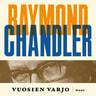 Raymond Chandler - Vuosien varjo