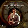 B. J. Harrison Reads The Man Who Lived Backwards - äänikirja