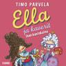 Timo Parvela - Ella ja kaverit ihan kuninkaina