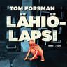 Tom Forsman - Lähiölapsi