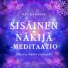 Katja Frange - Sisäinen näkijä -meditaatio – Ohjattu matka sisimpään