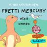 Fretti Mercury etsii onnea - äänikirja