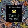 Ulla Feldscher - Tuontivaimo